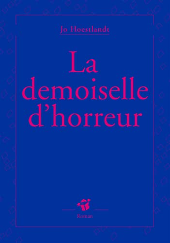 9782844202925: La demoiselle d'horreur (French Edition)