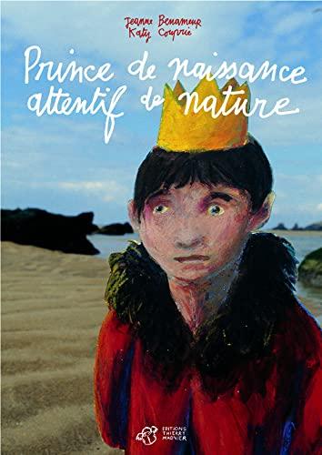 9782844203199: prince de naissance, attentif de nature