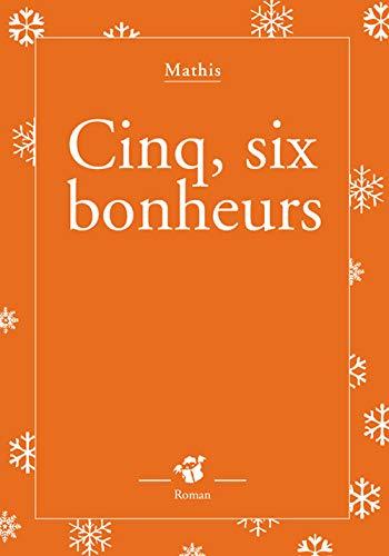 9782844203243: Cinq, six bonheurs (French Edition)