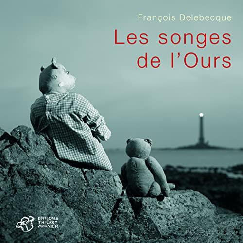 Les Songes De L'ours: François Delebecque