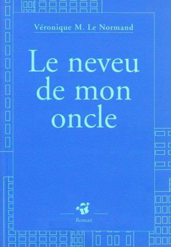 NEVEU DE MON ONCLE -LE-: LE NORMAND VERONIQUE