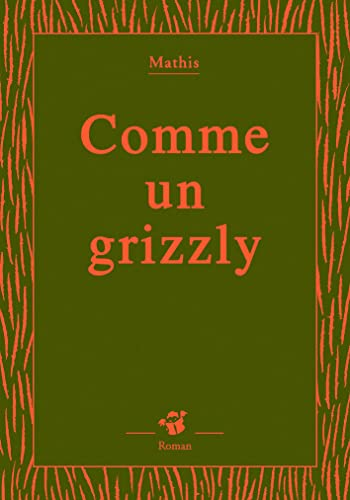 9782844205926: Comme un grizzly (French Edition)