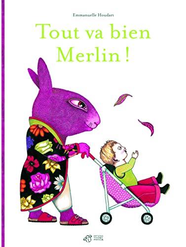 TOUT VA BIEN MERLIN !: HOUDART EMMANUELLE