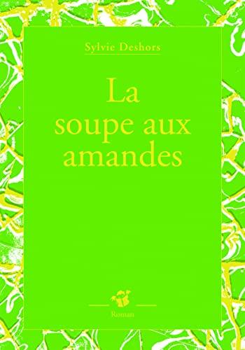 9782844208125: La soupe aux amandes (French Edition)
