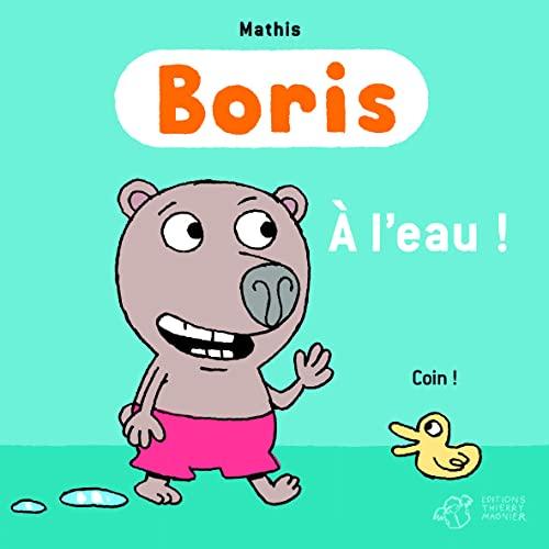 BORIS, À L'EAU: MATHIS