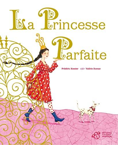 9782844208729: La Princesse parfaite