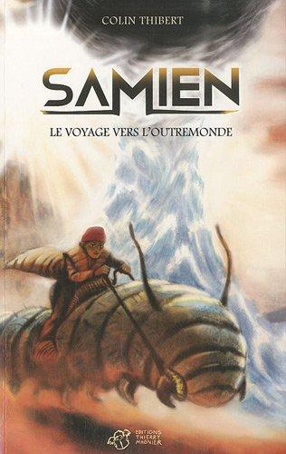 SAMIEN -LE VOYAGE VERS L OUTREMONDE-: THIBERT COLIN