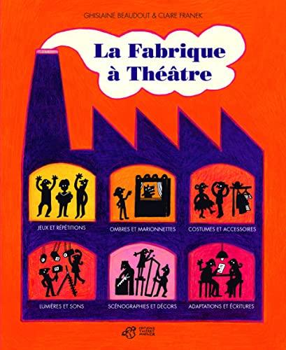 9782844209023: La Fabrique à Théâtre