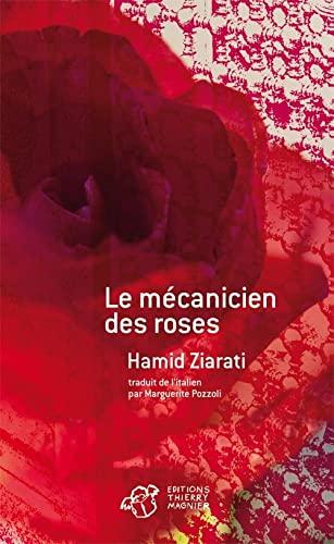 MÉCANICIEN DES ROSES (LE): ZIARATI HAMID