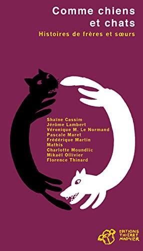 9782844209207: Comme chiens et chats : Histoires de frères et soeurs