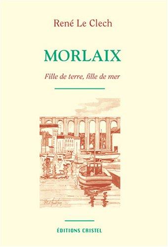 9782844210135: Morlaix, fille de terre, fille de mer