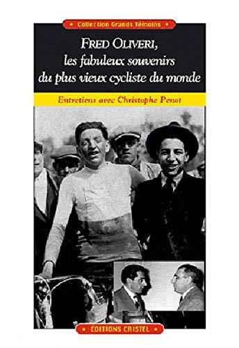 9782844210432: Fred Olivieri, les fabuleux souvenirs du plus vieux cycliste du monde