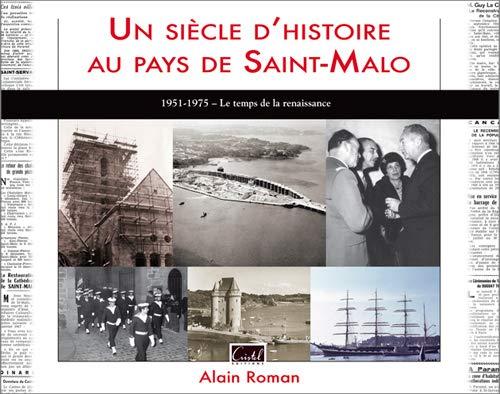 9782844211149: UN SIECLE D'HIST. AU PAYS DE ST MALO(T3)Renaissance