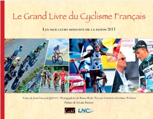 9782844211231: Le grand livre du cyclisme français : Les meilleurs moments de la saison 2015