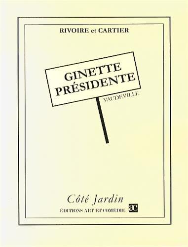 Ginette présidente: Antoine Rivoire; Jérôme