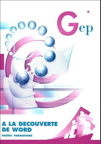 9782844252111: A la découverte de Word : Initiation au logiciel Word versions XP/2000 : Enoncé