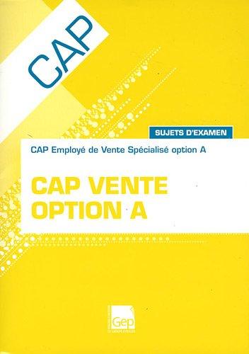 9782844258205: CAP Vente Option A : CAP Employé de vente spécalisé option A