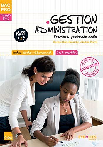 9782844258847: Bac Pro Gestion Administration. Premiere Professionnelle. Tome 1. Eleve. P�les 1 & 3. Inclus : atelier r�dactionnel. Cas transp�les.