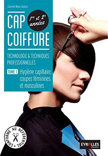 9782844259578: CAP Coiffure, tome 1 : Hygi�ne capillaire, coupes f�minine et masculine, Technologie & techniques professionnelles,