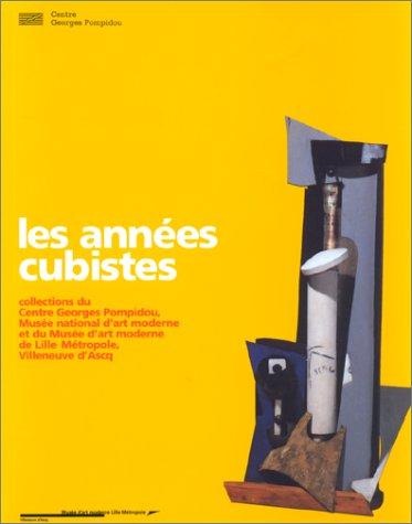 Les Annees Cubistes: Aillagon, Jean Jacques