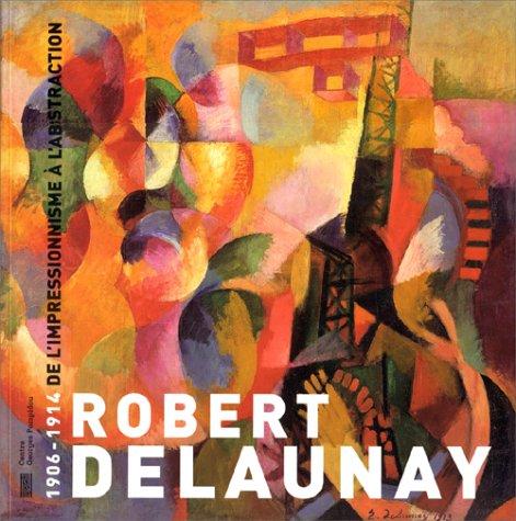 Robert Delaunay, 1906-1914: Rousseau, Pascal, Ameline,