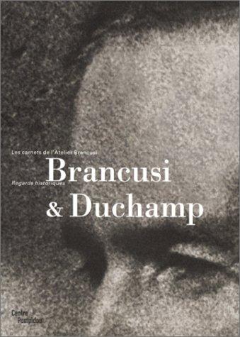 9782844260482: Brancusi and Duchamp: Regards Historiques - Carnets de l'Atelier Brancusi