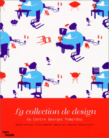 La collection de design du Centre Georges Pompidou. ------- + 1 CD: JOUSSET ( Marie Laure ) & ...