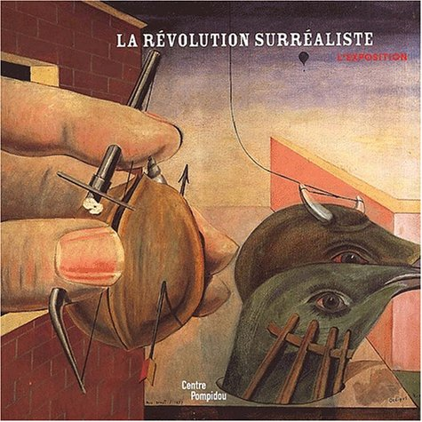 9782844261090: La révolution surréaliste. Exposition présentée au Centre Pompidou, Galerie 1, du 6 mars au 24 juin 2002: Album