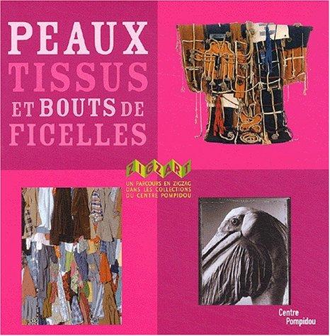 9782844261489: Peaux, tissus et bouts de ficelles