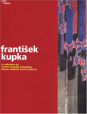 9782844261557: Frantisek Kupka : La collection du Centre Georges Pompidou, Musée national d'art moderne