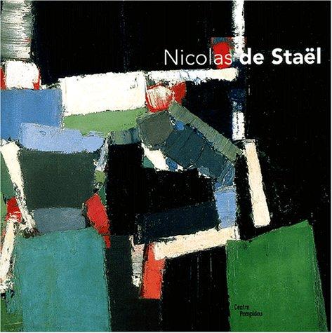 9782844261588: Nicolas de Stael: Ouvrage publie a l'occasion de l'exposition presentee au Centre Pompidou, Galerie 1, du 12 mars au 30 juin 2003 (French Edition)