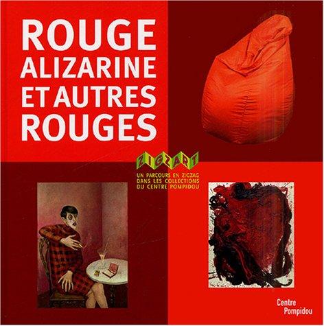 9782844262295: Rouge alizarine et autres rouges : Un parcours en zigzag dans les collections du centre Pompidou