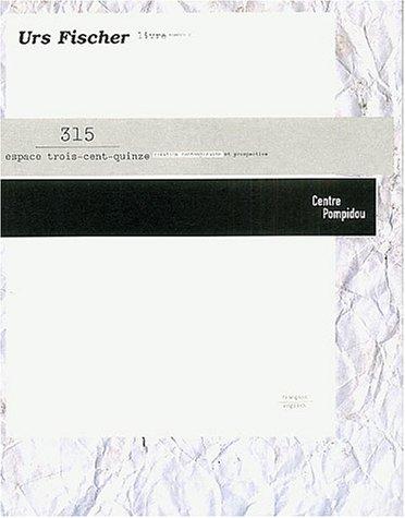 9782844262387: Fischer Urs (ESPACE TROIS-CENT-QUINZE CNAC)