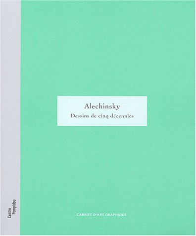9782844262431: Alechinsky : Dessins de cinq décennies