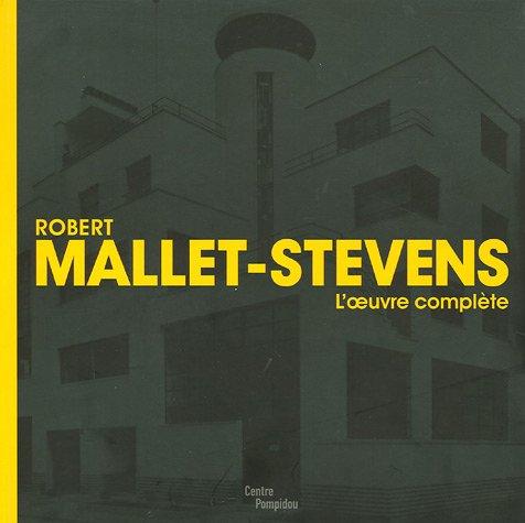 Robert Mallet-Stevens L'oevre complete: MALLET-STEVENS, ROBERT). Cinqualbre,