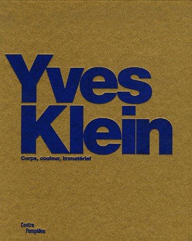 YVES KLEIN. CORPS, COULEUR, IMMATÉRIEL: MORINEAU CAMILLE