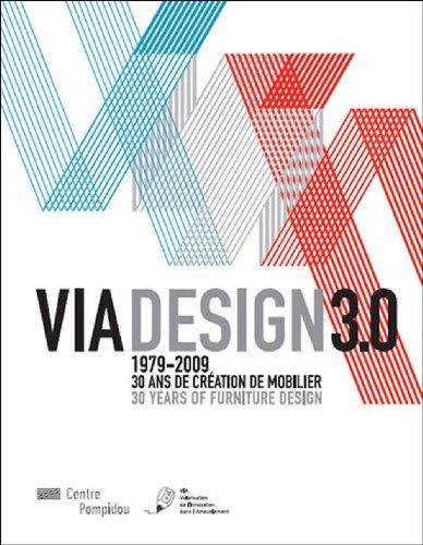 VIA Design 3.0 1979-2009 1979-2009: 30 Years of Furniture Design: Centre Georges Pompidou
