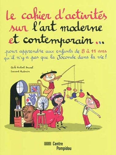 9782844264695: Le Cahier D'activites Sur L'art Moderne Et Contemporain (French Edition)