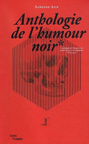 Anthologie de l'humour noir (French Edition): Saâdane Afif