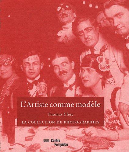 9782844265630: L'artiste Comme Modele - La Collection De Photographies (French Edition)