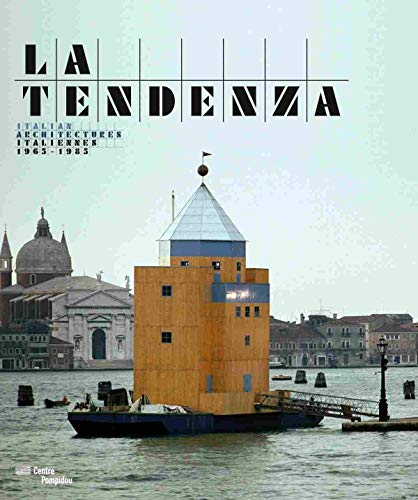 9782844265708: La Tendenza : Architectures italiennes 1965-1985