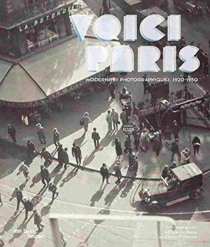 Voici Paris (French Edition): Clément Chéroux, Quentin Bajac