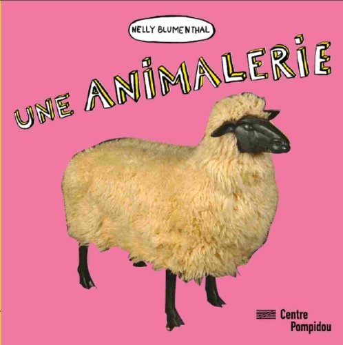 UNE ANIMALERIE: BLUMENTHAL NELLY
