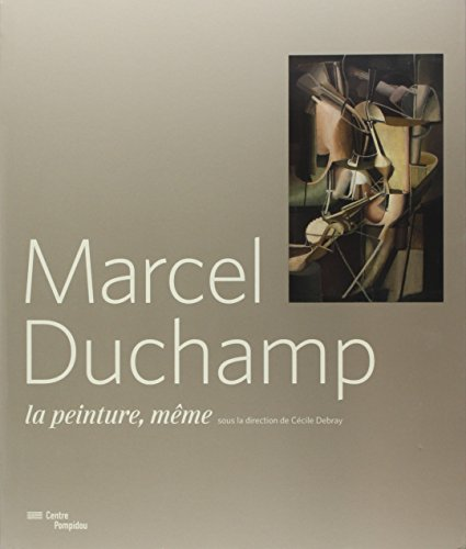 9782844266569: Marcel Duchamp - La Peinture Meme (French Edition)