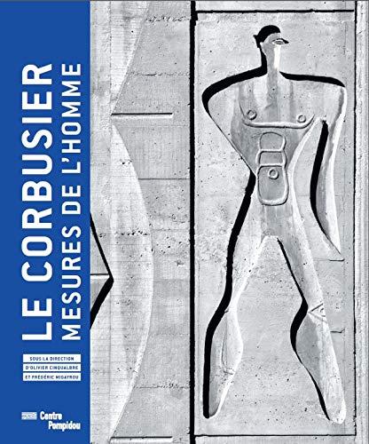 9782844266996: Le Corbusier - Mesures De L'Homme. Exhibition Catalogue (French Edition)