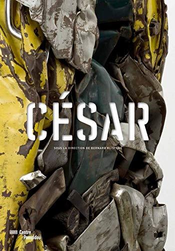Cesar - La Retrospective: Blistene, Bernard et