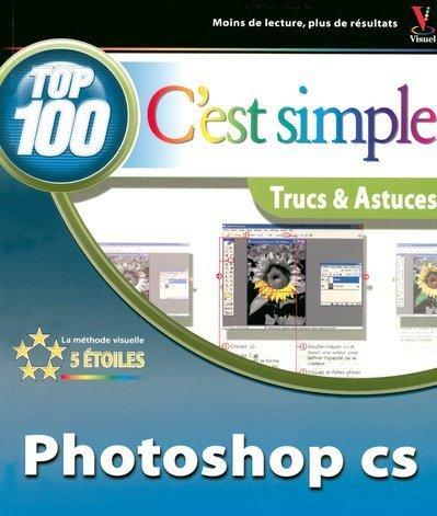9782844275981: Top 100 c'est simple : Photoshop CS