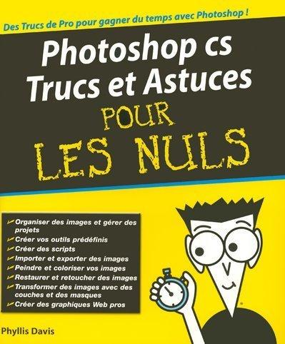 9782844276087: Photoshop CS trucs et astuces Pour les Nuls(Ancien prix éditeur : 24,90 Euros)
