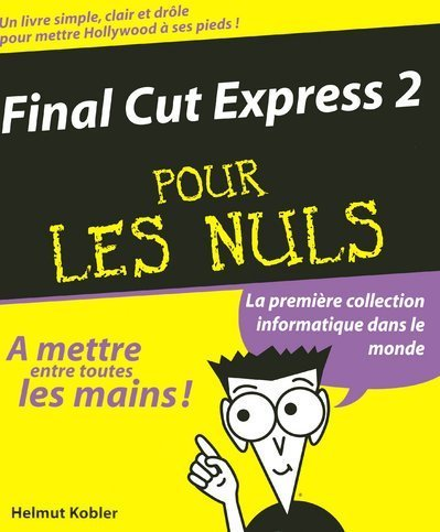 9782844276254: Final Cut Express 2 pour les Nuls (French Edition)