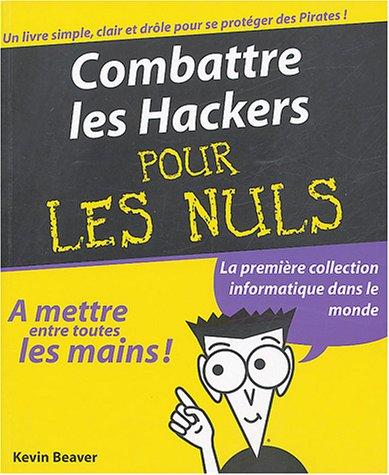 9782844276407: Combattre les Hackers pour les nuls
